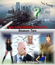 Spy Land Women Play Me Season Two ebook by Perry Ritthaler