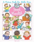 Good Health ebook by Sylvie Michelet, Nathalie Bélineau, Émilie Beaumont