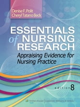Essentials of Nursing Research - Appraising Evidence for Nursing Practice ebook by Denise F. Polit,Cheryl T. Beck