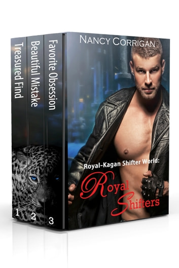 Royal Shifters - Royal-Kagan Shifter World series: Books 1-3 ebook by Nancy Corrigan