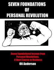 Seven Foundations of Personal Revolution ebook by Oli Anderson