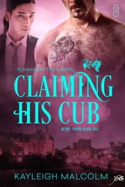 Claiming His Cub ebook by Kayleigh Malcolm