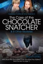 The Case of the Chocolate Snatcher - Can You Solve the Mystery #2 ebook by Bruce Lansky, M Masters