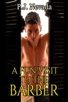 A Fun Visit to the Barber ebook by P.J. Nevada