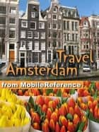 Travel Amsterdam, Netherlands: Illustrated City Guide, Phrasebook, And Maps (Mobi Travel) ebook by