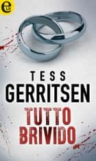 Tutto brivido (eLit) ebook by Tess Gerritsen