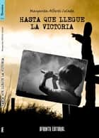 Hasta que llegue la Victoria ebook by Margarita Albertí Celada