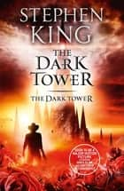 The Dark Tower VII: The Dark Tower - (Volume 7) ebook by Stephen King