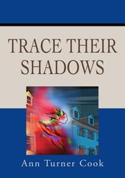 Trace Their Shadows ebook by Ann Cook