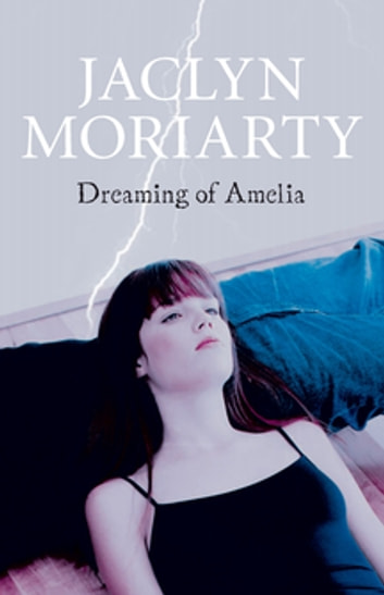 Dreaming of Amelia ebook by Jaclyn Moriarty