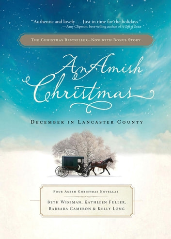 An Amish Christmas - December in Lancaster County 電子書 by Beth Wiseman,Kathleen Fuller,Kelly Long,Barbara Cameron