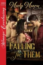 Falling for Them ebook by Marla Monroe