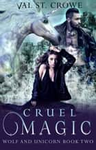 Cruel Magic ebook by Val St. Crowe