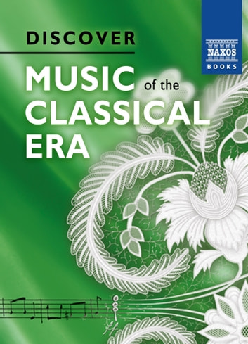 Discover Music of the Classical Era ebook by Stephen Johnson