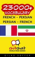 23000+ Vocabulary French - Persian ebook by Gilad Soffer