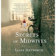 The Secrets of Midwives - A Novel audiobook by Sally Hepworth