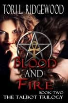 Blood and Fire ebook by Tori L. Ridgewood