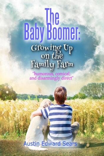 The Baby Boomer: Growing Up on the Family Farm