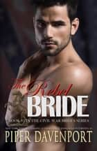 The Rebel Bride ebook by Piper Davenport