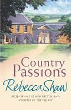 Country Passions ebook by Rebecca Shaw