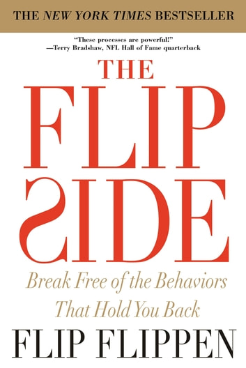 The Flip Side - Break Free of the Behaviors That Hold You Back ebook by Flip Flippen