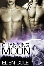 Channing Moon ebook by Eden Cole