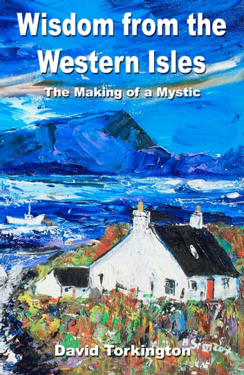 Wisdom from the western isles ebook by david torkington wisdom from the western isles the making of a mystic ebook by david torkington fandeluxe Choice Image