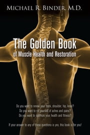 The Golden Book of Muscle Health and Restoration ebook by Michael R. Binder