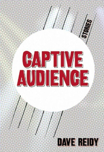 Captive Audience ebook by Dave Reidy