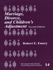Marriage, Divorce, and Children's Adjustment ebook by Dr. Robert E. Emery