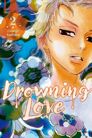 Drowning Love - Volume 2 ebook by George Asakura