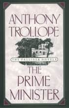 The Prime Minister ebook by Anthony Trollope, Jennifer Uglow, John McCormick,...