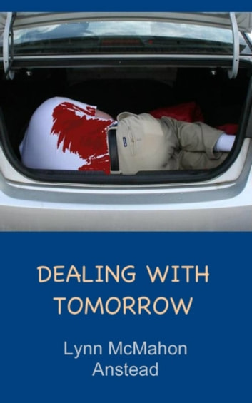 Dealing With Tomorrow ebook by Lynn McMahon Anstead