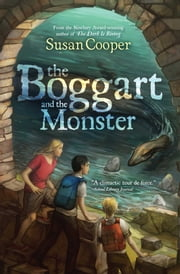 The Boggart and the Monster ebook by Susan Cooper