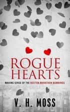 Rogue Hearts ebook by V. H. Moss