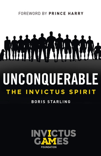 Unconquerable: The Invictus Spirit ebook by Boris Starling