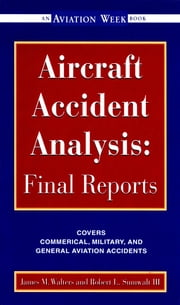 Aircraft Accident Analysis: Final Reports - Final Reports ebook by Robert Sumwalt,Jim Walters