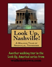 Look Up, Nashville! A Walking Tour of Nashville, Tennessee ebook by Doug Gelbert