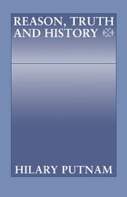Reason, Truth and History ebook by Hilary Putnam