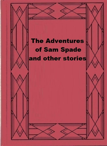 The Adventures of Sam Spade and other stories ebook by Dashiell Hammett