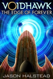 Voidhawk - The Edge of Forever ebook by Jason Halstead