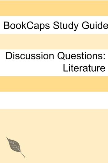 Discussion Questions: Literature ebook by BookCaps