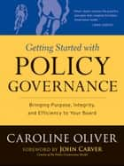 Getting Started with Policy Governance ebook by Caroline Oliver,John Carver