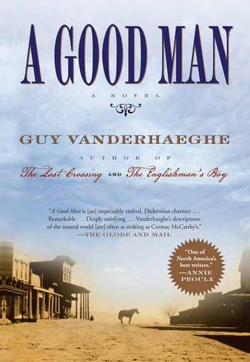 A Good Man ebook by Guy Vanderhaeghe
