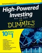High-Powered Investing All-in-One For Dummies ebook by Consumer Dummies