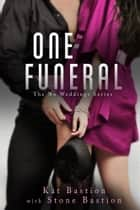 One Funeral ebook by Kat Bastion, Stone Bastion