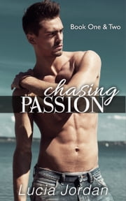 Chasing Passion Book One & Two - Special Edition ebook by Lucia Jordan