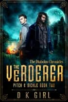 The Verderer - Pitch & Sickle Book Two ebook by D K Girl