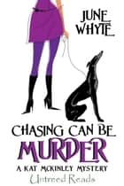 Chasing Can Be Murder ebook by June Whyte