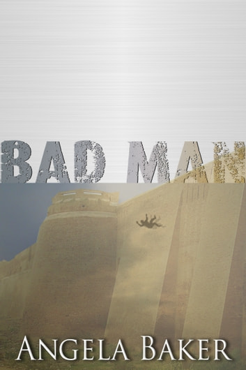 Messages from the Borderlands: Bad Man ebook by Angela Baker
